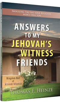 Answers to my Jehovah's Witnesses Friends